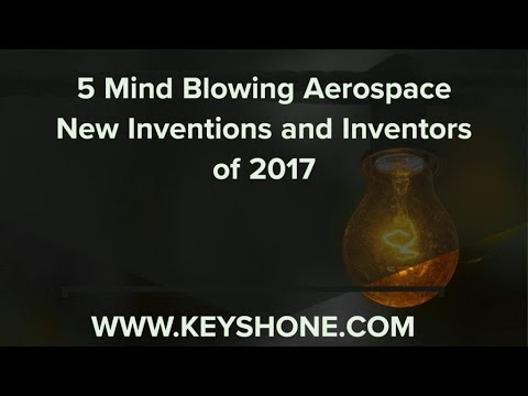 Aerospace Engineering Innovations- New Aerospace Inventions in 2017