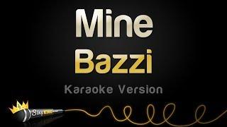 Bazzi - Mine (Karaoke Version)