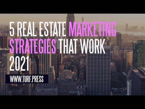 5 Ingenious Real Estate Marketing Strategies For 2021