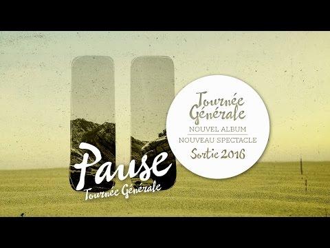 """TOURNEE GENERALE """"Pause"""" 2016 Nouvel Album - Nouvelle Tournée"""
