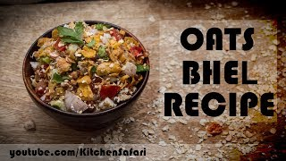 Oats Bhel | Recipe For Weight Loss | by Kitchen Safari