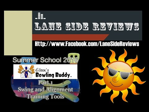 Summer School 2016 Episode 1: Eileen's Bowling Buddy Swing and Alignment Training Tools Review