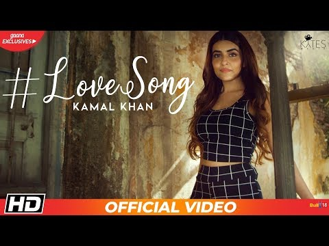 Kamal Khan - Love Song (Official Music Video) Latest Hindi Love Songs 2018 | Kytes Media