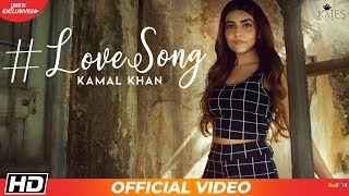 Love Song : Kamal Khan (Official Video) | Latest Hindi Songs 2020 | Romantic Song | Gaana Exclusives