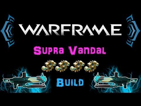 [U20.4] Warframe - Supra Vandal Build [4 Forma] | N00blShowtek
