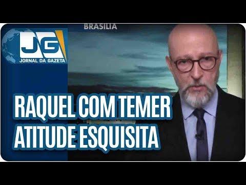 Josias de Souza/Raquel com Temer: atitude esquisita