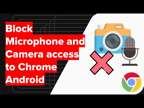How to Block Microphone and Camera Access on Chrome Android?