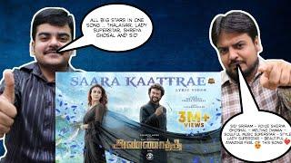 Saara Kaatrae -Lyric Video REACTION | Annaatthe | Rajinikanth | Imman | Sid Sriram | Shreya Ghoshal