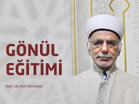 Gönül Eğitimi Prof. Dr.  Mustafa Kara