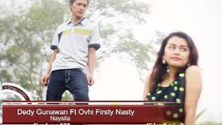 Naysila dedy gunawan feat ovhy fristy nasty (Official Music Video)