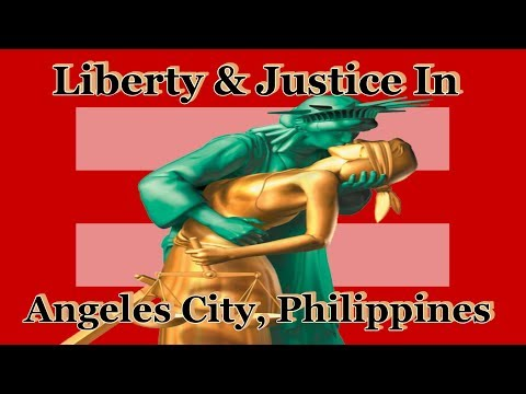 Liberty & Justice In Angeles City, Philippines