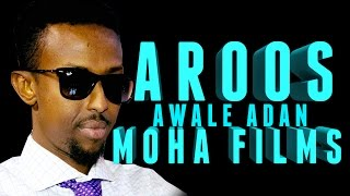 AWALE ADAN  / AROOS /  Official 2016 HD MOHA FILMS