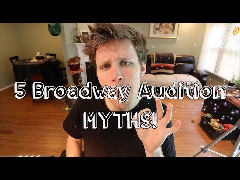 5 BROADWAY AUDITION MYTHS
