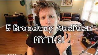 5 BROADWAY AUDITION MYTHS