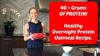 Over 40 grams of Protein Overnight Oatmeal. My Favorite Healthy Breakfast Recipe.