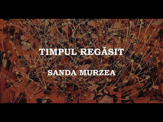"""Vernisajul expoziției de pictură """"Timpul regăsit"""" - Sanda Murzea"""