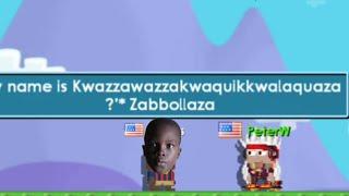 New Hardest name in Africa? Ft. PeterW   Growtopia   Kkwazzawazzakwaquikkwalaquaza ?'* Zabbollaza