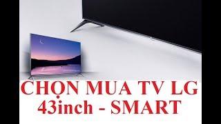So sánh LG 43LJ550T với 43UJ652T và 43UJ750T 43 inch smart TV