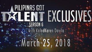 Pilipinas Got Talent Season 6 Exclusives - March 25, 2018