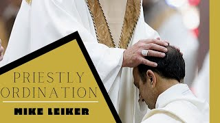 Priestly Ordination- Fr. Mike Leiker 9.14.19
