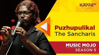 Puzhupulikal The Sancharis Music Mojo Season 5 Kappa TV