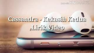 Cassandra - Kekasih Kedua Lirik Video