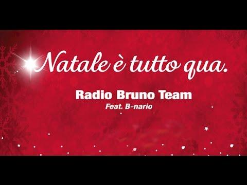 Radio Bruno feat B-Nario - NATALE E' TUTTO QUA (canzone natale 2015)