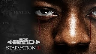 Ace Hood - R.N.S. - Real Nigga Shit (Starvation 3)