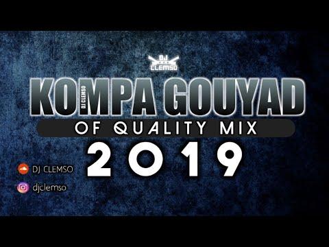 DJ CLEMSO -  Kompa Gouyad Of Quality MIX 2019