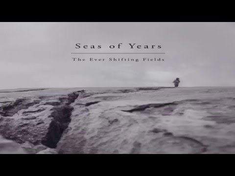 Seas of Years - The Ever Shifting Fields (Full Album) mp3