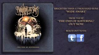 BRIGHTER THAN A THOUSAND SUNS - Wide Awake