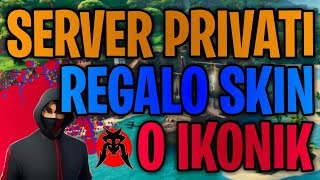 🔴Private Servers Ikonik Skin Gift Live fortnite ita