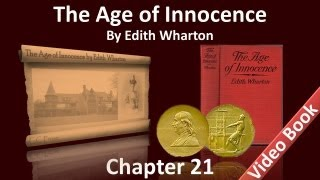 Chapter 21 - The Age of Innocence by Edith Wharton(, 2012-07-05T07:02:11.000Z)