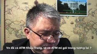 7-8/ Xin chúc mừng: VN sáng chế ATM khẩu trang nhân đạo ! Ai sẽ chế ra ATM Mì gói cho dân VN ? 🍜
