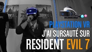 PLAYSTATION VR - On a testé Resident Evil 7 VR