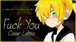 Fuck You (Kagamine Rin/Len) | Cover Latino