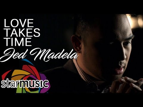 Jed Madela - Love Takes Time (Official Music Video)