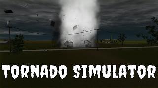 Tornado Simulator | BE THE TORNADO