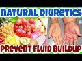 Prevent FLUID BUILDUP with THESE Best Natural Diuretics - Increase & Encourage Urine Production