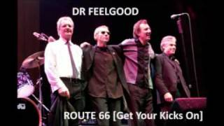 Dr Feelgood - [Get Your Kicks On] Route 66