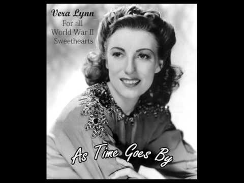 As Time Goes By - VERA LYNN - For all World War II Sweethearts