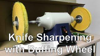 Knife Sharpening with Buffing Wheel(빠우휠로 칼 연마하기)