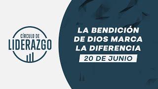 La bendición de Dios marca la diferencia. | Círculo de Liderazgo | Pastor Rony Madrid