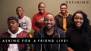 Asking For A Friend Live (Ft. Thato Fox & Sipho Muchindu)