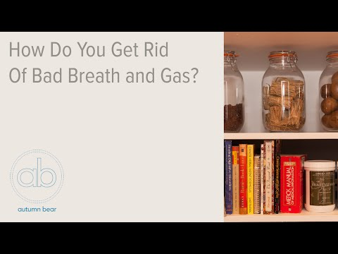 How Do You Get Rid of Bad Breath and Gas?