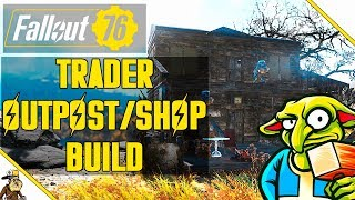 Fallout 76 Base Building (Fallout 76 Shop / Fallout 76 Traders Outpost Build)