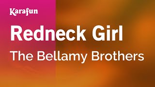 Karaoke Redneck Girl - The Bellamy Brothers *