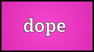 dope meaning