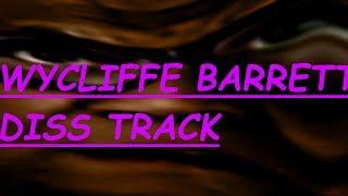 Wycliffe Barrett Troll Diss Track - Official Music Video Vlog 13