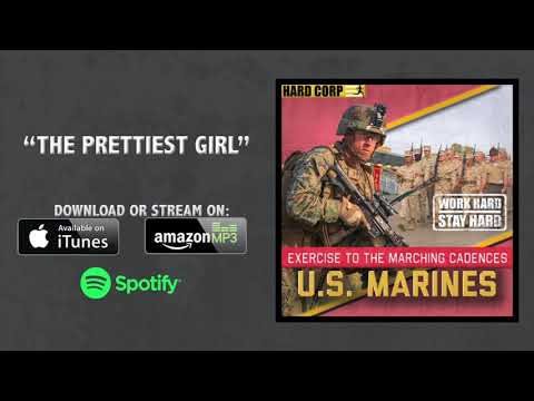 THE PRETTIEST GIRL I EVER SAW - USMC CADENCE